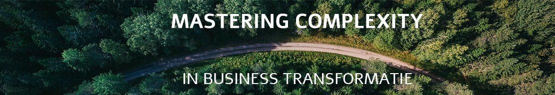 Mastering complexity in businss transformatie